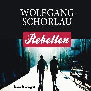 Cover-Bild zu Schorlau, Wolfgang: Rebellen (Audio Download)