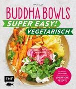 Cover-Bild zu Buddha Bowls - Super easy! - Vegetarisch von Dusy, Tanja