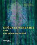 Cover-Bild zu Baumann, Ruedi: Ruedi Baumann - Stückli Verbanis oder Das gebannte Gefühl