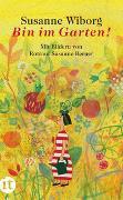 Cover-Bild zu Wiborg, Susanne: Bin im Garten!