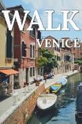 Cover-Bild zu Publishing, Mwt: Walk in Venice (Walk. Travel Magazine, #8) (eBook)