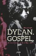Cover-Bild zu Heylin, Clinton: Dylan. Gospel (eBook)