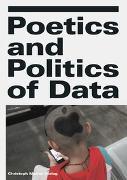 Cover-Bild zu Haus der elektronischen Künste Basel (Hrsg.): Poetics and Politics of Data