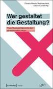 Cover-Bild zu Mareis, Claudia (Hrsg.): Wer gestaltet die Gestaltung?
