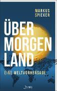 Cover-Bild zu Spieker, Markus: Übermorgenland: Eine Weltvorhersage