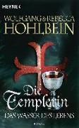 Cover-Bild zu Hohlbein, Wolfgang: Die Templerin - Das Wasser des Lebens