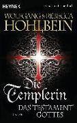 Cover-Bild zu Hohlbein, Wolfgang: Die Templerin - Das Testament Gottes