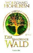 Cover-Bild zu Hohlbein, Wolfgang: Der wandernde Wald - Enwor 1