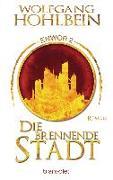 Cover-Bild zu Hohlbein, Wolfgang: Die brennende Stadt - Enwor 2