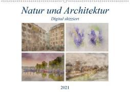 Cover-Bild zu Di Chito, Ursula: Natur und Architektur - Digital skizziert (Wandkalender 2021 DIN A2 quer)