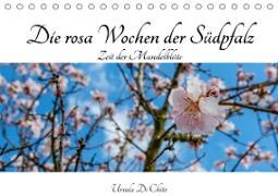 Cover-Bild zu Di Chito, Ursula: Die rosa Wochen der Südpfalz (Tischkalender 2021 DIN A5 quer)