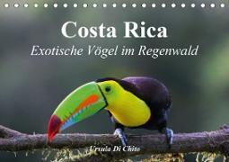 Cover-Bild zu Di Chito, Ursula: Costa Rica - Exotische Vögel im Regenwald (Tischkalender 2021 DIN A5 quer)