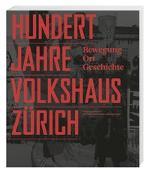 Cover-Bild zu 100 Jahre Volkshaus Zürich von Kälin, Urs (Hrsg.)
