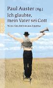 Cover-Bild zu Auster, Paul (Hrsg.): Ich glaubte, mein Vater sei Gott