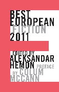 Cover-Bild zu Hemon, Aleksandar (Hrsg.): Best European Fiction 2011