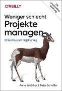 Cover-Bild zu Weniger schlecht Projekte managen von Schüßler, Anne