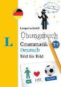 Cover-Bild zu Langenscheidt, Redaktion (Hrsg.): Langenscheidt Übungsbuch Grammatik Deutsch Bild für Bild - Das visuelle Übungsbuch für den leichten Einstieg
