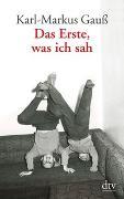 Cover-Bild zu Gauß, Karl-Markus: Das Erste, was ich sah