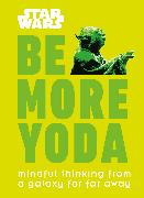 Cover-Bild zu Blauvelt, Christian: Star Wars Be More Yoda