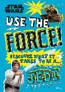 Cover-Bild zu Blauvelt, Christian: Star Wars Use the Force! (Library Edition)