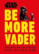 Cover-Bild zu Blauvelt, Christian: STAR WARS BE MORE VADER