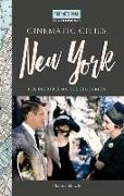 Cover-Bild zu Blauvelt, Christian: Turner Classic Movies Cinematic Cities: New York