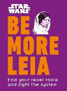 Cover-Bild zu Blauvelt, Christian: Star Wars Be More Leia