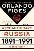 Cover-Bild zu Figes, Orlando: Revolutionary Russia, 1891-1991: A History