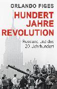 Cover-Bild zu Figes, Orlando: Hundert Jahre Revolution