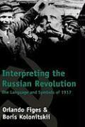 Cover-Bild zu Figes, Orlando: Interpreting the Russian Revolution