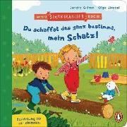Cover-Bild zu Grimm, Sandra: Mein Starkmacher-Buch! - Du schaffst das ganz bestimmt, mein Schatz!