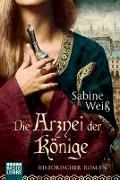 Cover-Bild zu Weiß, Sabine: Die Arznei der Könige