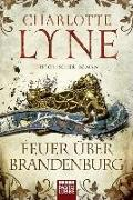Cover-Bild zu Lyne, Charlotte: Feuer über Brandenburg