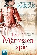 Cover-Bild zu Marcus, Martha Sophie: Das Mätressenspiel