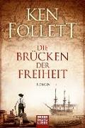 Cover-Bild zu Follett, Ken: Die Brücken der Freiheit