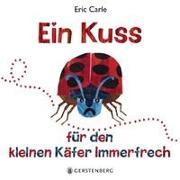 Cover-Bild zu Carle, Eric: Ein Kuss für den kleinen Käfer Immerfrech