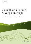 Cover-Bild zu Zukunft sichern durch Strategic Foresight (eBook) von Berlage, Jan