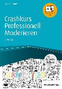 Cover-Bild zu Crashkurs Professionell Moderieren - inkl. Arbeitshilfen online (eBook) von Kanitz, Anja von