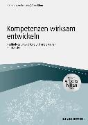 Cover-Bild zu Kompetenzen wirksam entwickeln - inkl. Arbeitshilfen online (eBook) von Klein, Anja