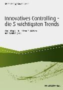 Cover-Bild zu Innovatives Controlling - die 5 wichtigsten Trends (eBook) von Georg, Stefan