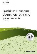 Cover-Bild zu Crashkurs Einnahme-Überschussrechnung - inkl. Arbeitshilfen online (eBook) von Thomsen, Iris