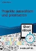 Cover-Bild zu Projekte auswählen und priorisieren (eBook) von Peipe, Sabine
