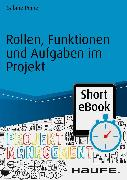 Cover-Bild zu Rollen, Funktionen und Aufgaben im Projekt (eBook) von Peipe, Sabine