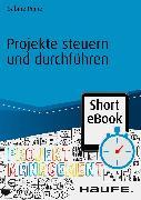 Cover-Bild zu Projekte steuern und durchführen (eBook) von Peipe, Sabine