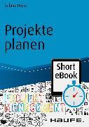Cover-Bild zu Projekte planen (eBook) von Peipe, Sabine