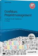 Cover-Bild zu Crashkurs Projektmanagement - inkl. Arbeitshilfen online von Peipe, Sabine