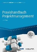 Cover-Bild zu Praxishandbuch Projektmanagement - inkl. Arbeitshilfen online (eBook) von Kärner, Martin