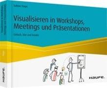 Cover-Bild zu Visualisieren in Workshops, Meetings und Präsentationen von Peipe, Sabine