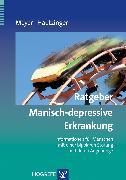 Cover-Bild zu Ratgeber Manisch-depressive Erkrankung (eBook) von Hautzinger, Martin