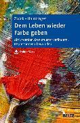 Cover-Bild zu Dem Leben wieder Farbe geben (eBook) von Hautzinger, Martin